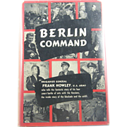 SIGNED 1st edition: Berlin Command by Howley, Brig.Gen.