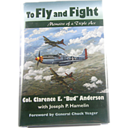 "SIGNED: To Fly and Fight: Memoirs of a Triple Ace by Col. ""Bud"" Anderson"