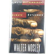 "=Signed 1st Edition= Walter Mosley: ""Always Outnumbered, Always Outgunned"""