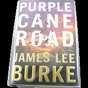 "=Signed 1st Edition= James Lee Burke: ""Purple Cane Road"" =Scarce="