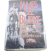 "=Signed 1st Edition= James Lee Burke: ""In the Electric Mist with Confederate Dead"" =Scarce="