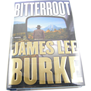 "=Signed 1st Edition= James Lee Burke: ""Bitterroot"" =Scarce="