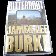 "=Signed 1st Edition= James Lee Burke: ""Bitterroot"" =Scarce="
