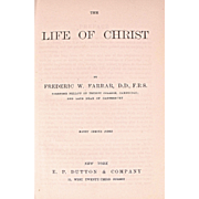 Book: The Life of Christ, by Frederic Farrar, Dated 1891