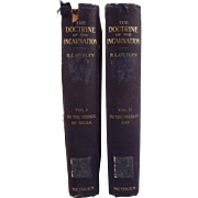 Two Book Set: The Doctrine of the Incarnation by Robert L. Ottley, Dated 1896.