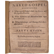 VERY RARE religious Book: The Naked Gospel, Dated 1690.