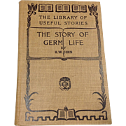 Circa 1900 Book: The Story of Germ Life