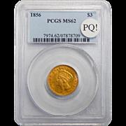 1856 Pcgs MS62 PQ! $3 Gold