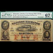 1857 PMG 67 EPQ $5 Nebraska, Omaha City Obsolete Banknote