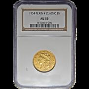 1834 Ngc AU55 Classic, Plain 4 $5 Classic Head Gold