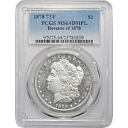1878 7TF Reverse of 1878 Pcgs MS64DMPL Morgan Dollar