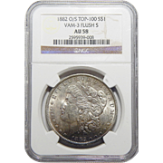 1882-O/S Ngc AU58 Strong Top-100, VAM-3 Flush-S Morgan Dollar