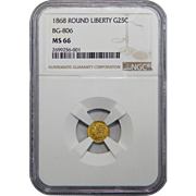 1868 Ngc MS66 BG-806 25C Round Liberty California Gold