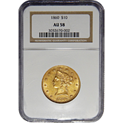 1860 Ngc AU58 $10 Liberty Head Gold