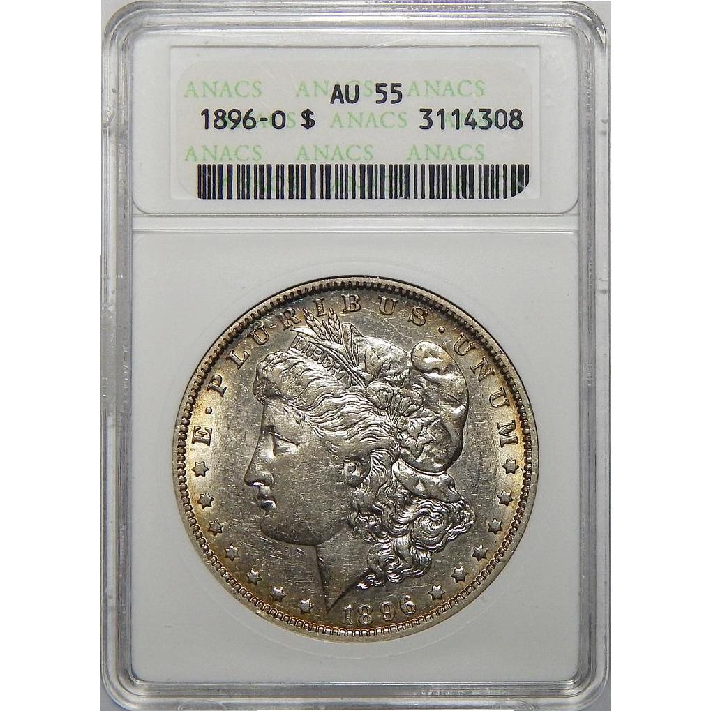 1896 O Anacs Au55 Morgan Dollar From Coin And Bullion