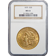 1875 Ngc MS61 $20 Liberty Head Gold