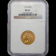 1910-D Ngc MS62 $5 Indian Gold