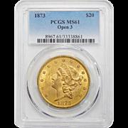 1873 Pcgs MS61 $20 Open 3 Liberty Head Gold