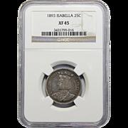 1893 Ngc XF45 Isabella Quarter