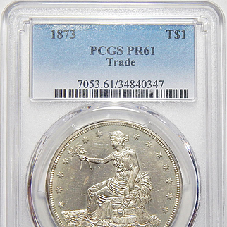 1873 Pcgs PR61 Trade Dollar