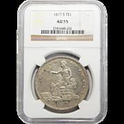 1877-S Ngc AU55 Trade Dollar