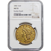 1850 Ngc AU53 Eureka Hoard $20 Liberty Head Gold