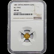 1881 Ngc MS66 Octagon Indian, BG-799O 25C California Fractional Gold