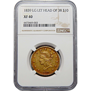 1839/8 Ngc XF40 Type of 1838 $10 Liberty Head Gold