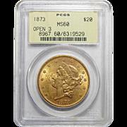 1873 Pcgs MS60 Open 3 $20 Liberty Head Gold