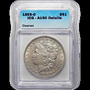1895-O Icg AU50 Details, Cleaned Morgan Dollar
