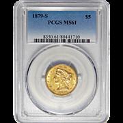 1879-S Pcgs MS61 $5 Liberty Head Gold