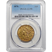1878 Pcgs AU55 $10 Liberty Head Gold