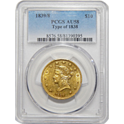 1839/8 Pcgs AU58 Type of 1838 $10 Liberty Head Gold