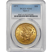 1873 Pcgs MS61 Open-3 $20 Liberty Head Gold