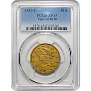 1839/8 Pcgs XF45 Type of 1838 $10 Liberty Head Gold