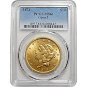 1873 Pcgs Open 3 MS61 PCGS $20 Liberty Head Gold