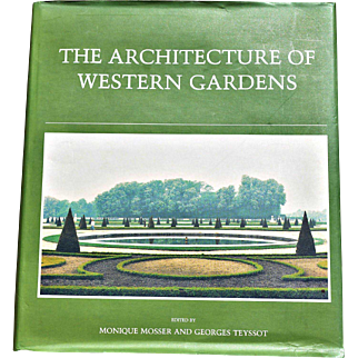 """""""The Architecture of Western Gardens: A Design History from the Renaissance to the Present Day"""""""