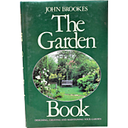 """The Garden Book: Designing, Creating and Maintaining Your Garden"" by John Brookes"
