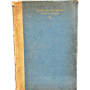 """Dark of the Moon"" by American Author Sara Teasdale, Signed, 1926"