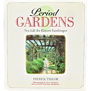 """Period Gardens: New Life for Historic Landscapes"" by Patrick Taylor"