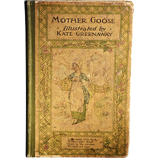"""""""Mother Goose: or the Old Nursery Rhymes,"""" Illustrated by Kate Greenaway"""