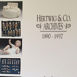 Hertwig & Co. Archives 1890 - 1937 Doll Reference Book