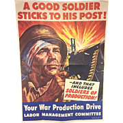 Vintage WWII Labor Poster for War Bond Program 1943  A Good Soldier Sticks to His Post! WPB Poster No A-35