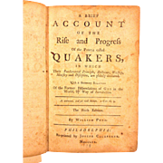 Treatises in Which the Fundamental Principles of Quakers are Declared 1770 - A Brief Account of the Rise & Progress of the People Called Quakers 1770 by William Penn, Robert Barclay & Joseph Pike 6th Edition