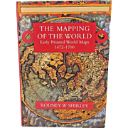The Mapping of the World  Early Printed World Maps 1472 - 1700 by Rodney W Shirley 2001 Early World Press 4th Edition