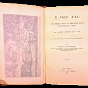 Bunker Hill by Samuel Adams Drake 1875 1st Edition Nichols & Hall Boston with General Israel Putnam Insert