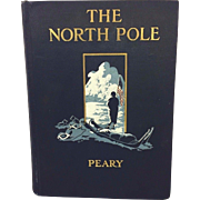 The North Pole 1910 Robert Peary Second Edition Frederick Stokes Co New York