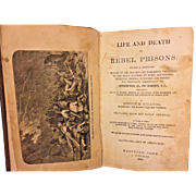1865 Life and Death in Rebel Prisons 1865 by Robert H Kellogg 1st Edition
