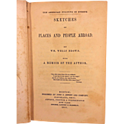 1st Edition The American Fugitive in Europe Sketches of Places and People Abroad 1855 by William Wells Brown Publ by John Jewett & Co Boston