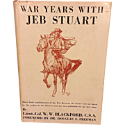 War Years with Jeb Stuart 1st Edition by Lieut Col WW Blackford CSA 1945